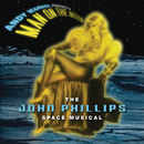 Andy Warhol Presents Man On The Moon (The John Phillips Space Musical)/John Phillips