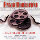 Once Upon A Time In The Cinema/Ennio Morricone