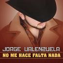 No Me Hace Falta Nada/Jorge Valenzuela