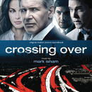 Crossing Over (Original Motion Picture Soundtrack)/Mark Isham