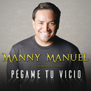 Pégame Tu Vicio/Manny Manuel