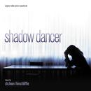 Shadow Dancer (Original Motion Picture Soundtrack)/Dickon Hinchliffe