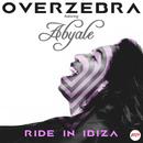Ride In Ibiza (feat. Abyale)/Overzebra