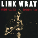 Guitar Preacher - The Polydor Years/Link Wray