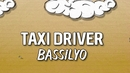 Taxi Driver(Lyric Video)/Bassilyo