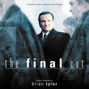The Final Cut (Original Motion Picture Soundtrack)/Brian Tyler