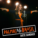 Palmas Pelo Brasil/Ivete Sangalo