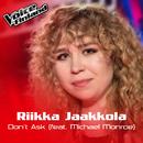 Don't Ask (feat. Michael Monroe)/Riikka Jaakkola