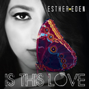 Is This Love/Esther Eden