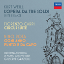 Kurt Weill: L'opera da tre soldi / Fiorenzo Carpi: Circus Suite / Nino Rota: Ogni anno punto e da capo/Giuseppe Grazioli, Orchestra Sinfonica di Milano Giuseppe Verdi