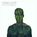 Take Your Time (Remixes)/Sam Hunt