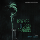 Revenge Of The Green Dragons (Original Motion Picture Soundtrack)/Mark Kilian