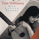 Our Little Planet/Tish Hinojosa