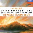 Nielsen: Symphonies Nos. 2 & 3/Herbert Blomstedt, San Francisco Symphony