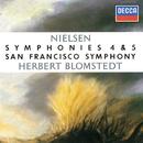 ニールセン: 交響曲 第4番<不滅>・第5番/Herbert Blomstedt, San Francisco Symphony