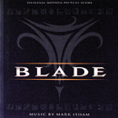 Blade (Original Motion Picture Score)/Mark Isham