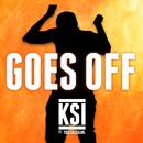 Goes Off (feat. Mista Silva)/KSI
