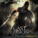 The Last Legion (Original Motion Picture Soundtrack)/Patrick Doyle
