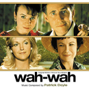 Wah-Wah (Original Motion Picture Soundtrack)/Patrick Doyle