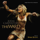 The Ward (Original Motion Picture Soundtrack)/Mark Kilian