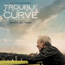 Trouble With The Curve (Original Motion Picture Soundtrack)/Marco Beltrami