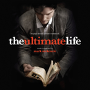 The Ultimate Life (Original Motion Picture Soundtrack)/Mark Mckenzie