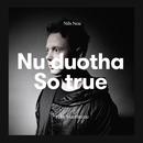 Nu duohta - So True (feat. Mari Boine)/Nils Noa