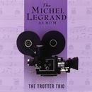 The Michel Legrand Album/The Trotter Trio
