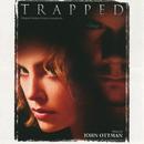 Trapped (Original Motion Picture Soundtrack)/John Ottman