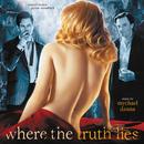 Where The Truth Lies (Original Motion Picture Soundtrack)/Mychael Danna