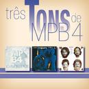 Três Tons/MPB4