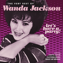 Let's Have A Party (The Very Best Of Wanda Jackson)/Wanda Jackson