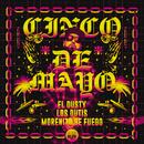 Cinco De Mayo (feat. Los Dutis, Morenito De Fuego)/El Dusty