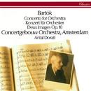 Bartók: Concerto for Orchestra; Two Images/Antal Doráti, Royal Concertgebouw Orchestra