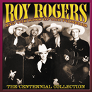The Centennial Collection/Roy Rogers, The Sons Of The Pioneers