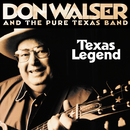 Texas Legend/Don Walser & The Pure Texas Band