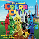 The Hero Of Color City (Original Motion Picture Soundtrack)/Zoë Poledouris-Roché, Angel Roché Jr.