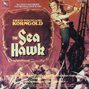 The Sea Hawk (Original Motion Picture Score)/Erich Wolfgang Korngold