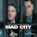 Mad City (Original Motion Picture Soundtrack)/Thomas Newman, Various Artists
