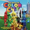 The Hero Of Color City(Original Motion Picture Soundtrack)/Zoë Poledouris-Roché, Angel Roché Jr.