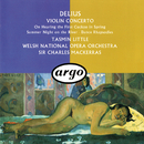 Delius: Violin Concerto; Dance Rhapsodies Nos. 1 & 2; Summer Night On The River etc/Sir Charles Mackerras, Tasmin Little, Orchestra of the Welsh National Opera