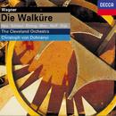 Wagner: Die Walküre/Christoph von Dohnányi, Gabriele Schnaut, Robert Hale, Poul Elming, Alessandra Marc, Alfred Muff, Anja Silja, The Cleveland Orchestra