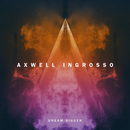Dream Bigger/Axwell Λ Ingrosso