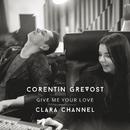 Give Me Your Love/Corentin Grevost, Clara Channel