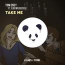 Take Me (feat. Knowkontrol)/Tom Enzy