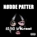 Nødde Patter (feat. Kenni)/ADHD