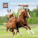 56: Wunderbare Pferde / Reitervolk Mongolen/Was Ist Was
