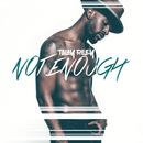 Not Enough/Talay Riley