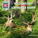 54: Wilde Wälder / Lebendiger Boden/Was Ist Was