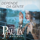 Depende Da Gente/Paula Fernandes